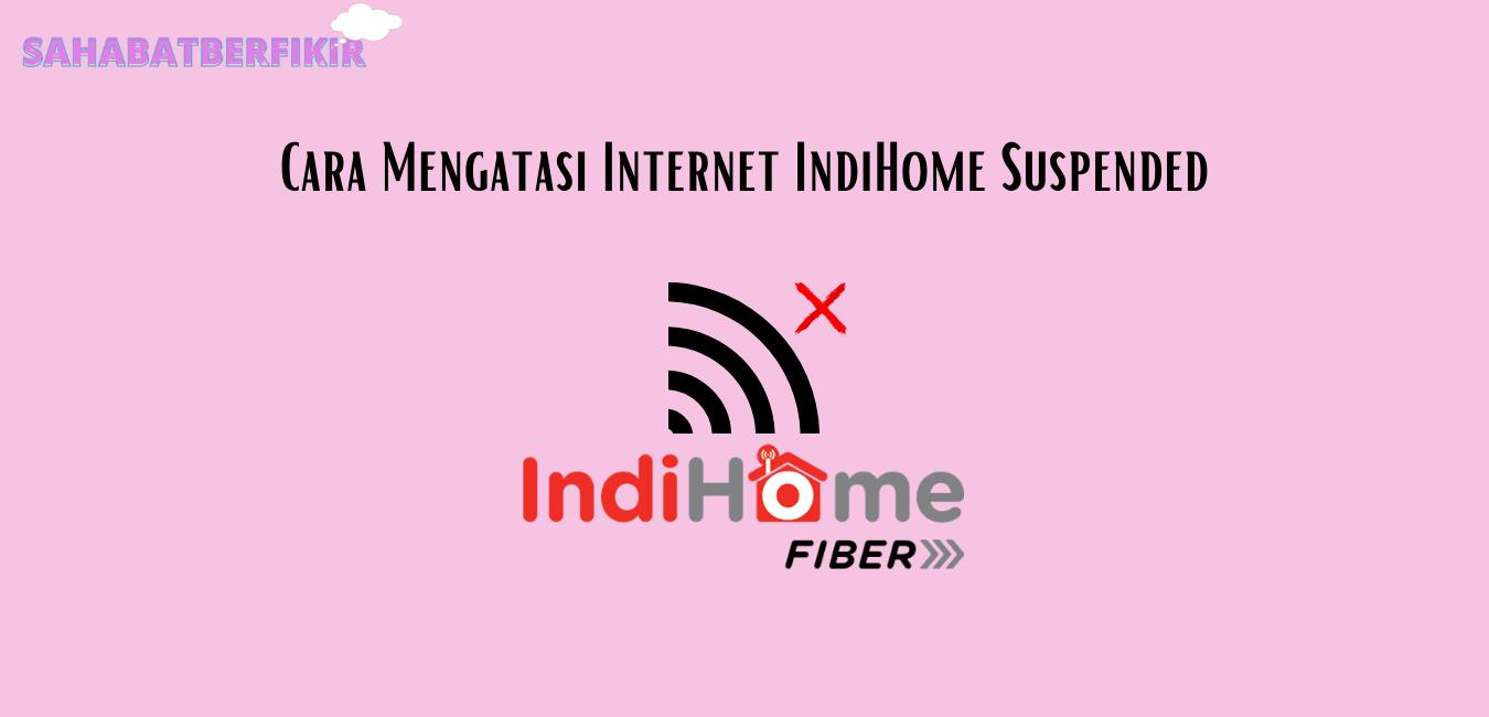 Cara Mengatasi Internet IndiHome Suspended
