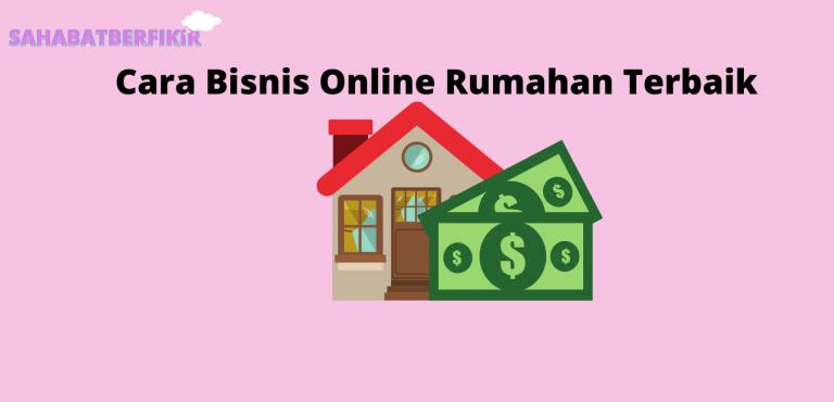 Cara Bisnis Online Rumahan Terbaik